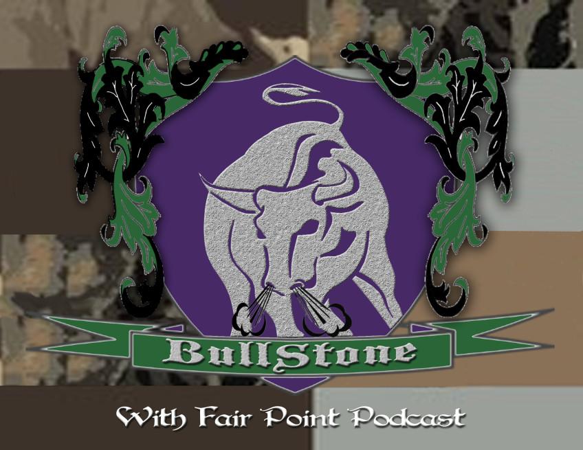 BullStone 2: Fair Point Podcast