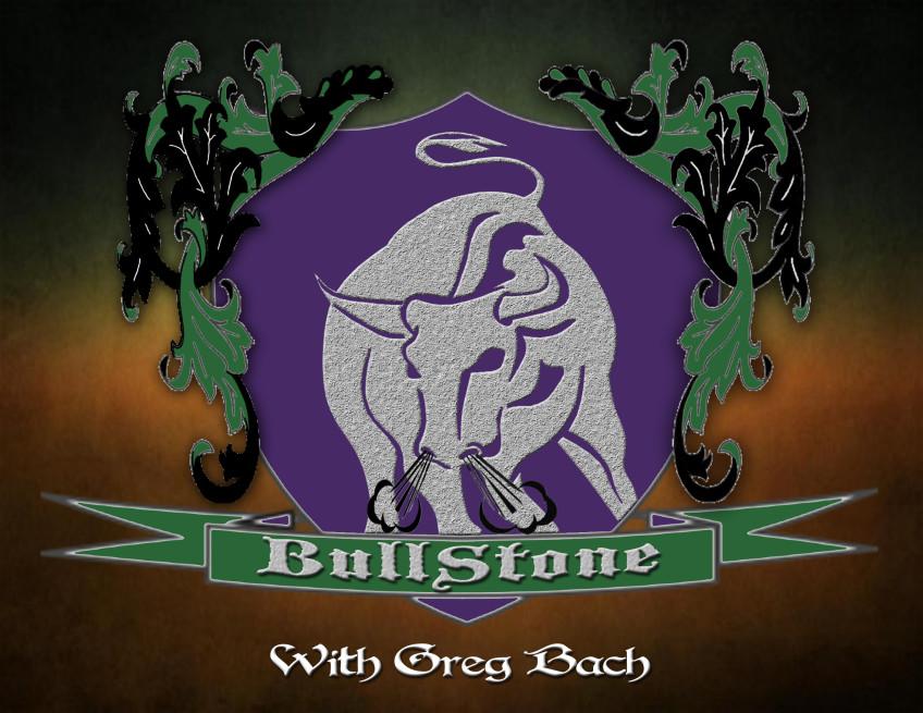 BullStone 3: Greg Bach