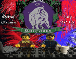BullStone 7: Gettin' Strange July 2015