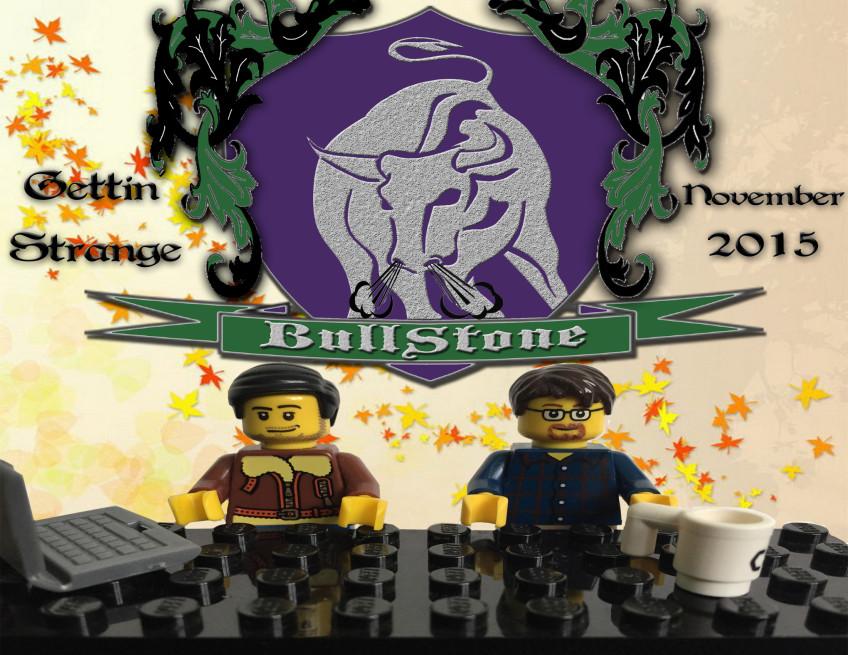 BullStone 11: Gettin' Strange, November 2015