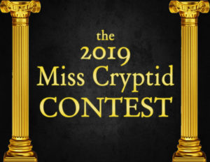 Miss Cryptid 2019 Roundup