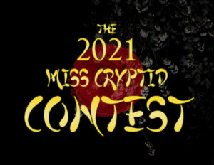 Miss Cryptid 2021 Roundup